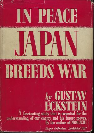 IN PEACE JAPAN BREEDS WAR. Gustav ECKSTEIN