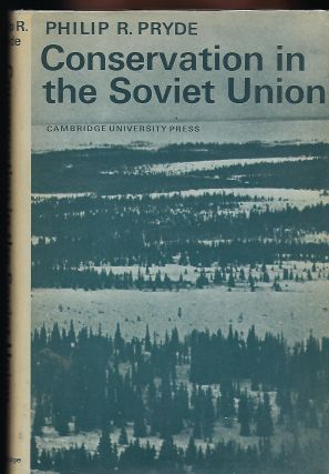 CONSERVATION IN THE SOVIET UNION. Philip R. PRYDE