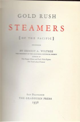 GOLD RUSH STEAMERS [OF THE PACIFIC]. Ernest A. WILTSEE