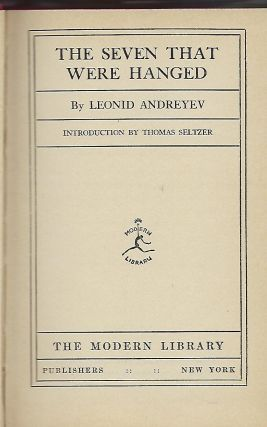THE SEVEN THAT WERE HANGED. MODERN LIBRARY #45