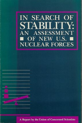 IN SEARCH OF STABILITY: AN ASSESSMENT OF NEW U.S. NUCLEAR FORCES. Peter CLAUSEN, et. al