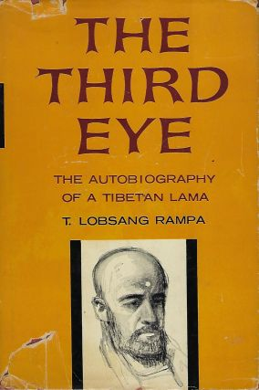THE THIRD EYE: THE AUTOBIOGRAPHY OF A TIBETAN LAMA. Lobsang T. RAMPA