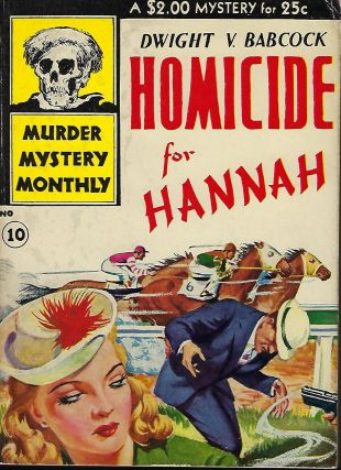 HOMICIDE FOR HANNAH. In Murder Mystery Monthly #10. Dwight V. BABCOCK