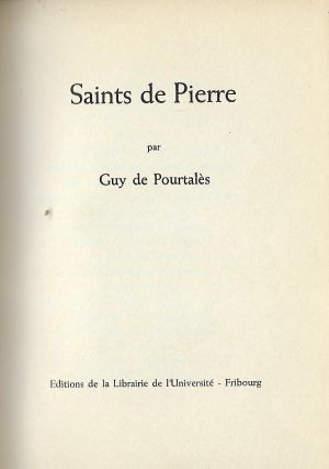 SAINTS DE PIERRE. Guy De POURTALES.