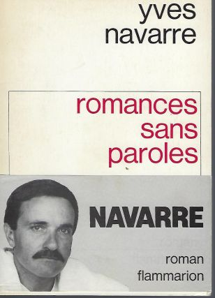 ROMANCES SANS PAROLES. Yves NAVARRE.