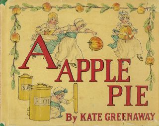 A APPLE PIE. Kate GREENAWAY.