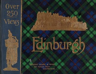 EDINBURGH: AN ALBUM CONTAINING OVER 250 VIEWS...WITH PLAN AND GUIDE TO THE PRINCIPAL PLACES OF INTEREST. No Author.