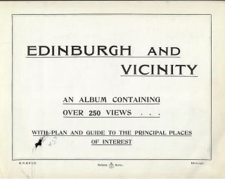 EDINBURGH: AN ALBUM CONTAINING OVER 250 VIEWS...WITH PLAN AND GUIDE TO THE PRINCIPAL PLACES OF INTEREST