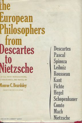 THE EUROPEAN PHILOSOPHERS FROM DESCARTES TO NIETZSCHE. MODERN LIBRARY GIANT #16. Monroe C. BEARDSLEY
