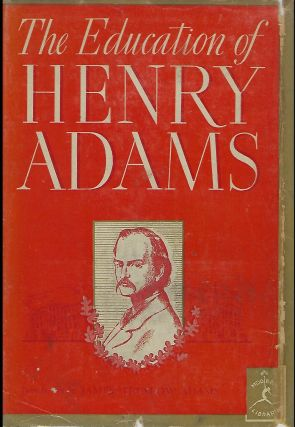 THE EDUCATION OF HENRY ADAMS. MODERN LIBRARY #76. Henry ADAMS
