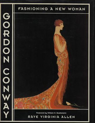 GORDON CONWAY: FASHIONING A NEW WOMAN. Raye Virginia ALLEN