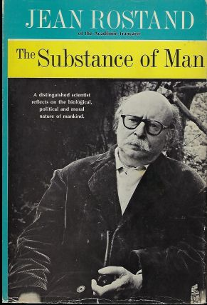 THE SUBSTANCE OF MAN. Jean ROSTAND