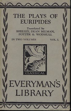 THE PLAYS OF EURIPIDES IN ENGLISH IN TWO VOLUMES: EVERYMAN'S LIBRARY #63. VOLUME ONE ONLY. EURIPIDES