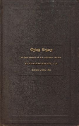 DYING LEGACY: TO TGHE PEOPLE OF HIS BELOVED CHARGE. FEBRUARY FOURTH, 1861. Things Unseen And...