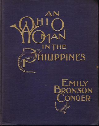 AN OHIO WOMAN IN THE PHILIPPINES: GIVING PERSONAL EXPERIENCES AND DESCRIPTIONS INCLUDING...