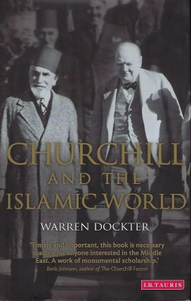 CHURCHILL AND THE ISLAMIC WORLD. Warren DOCKTER