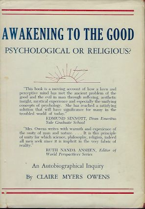 AWAKENING TO THE GOOD: PSYCHOLOGICAL OR RELIGIOUS? Claire Myers OWENS