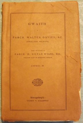 GWAITH [THE ENGLISH WORKS OF THE REV. WALTER DAVIES, M.A. (GWALLTER MECHAIN)]. Rev. Walter DAVIES