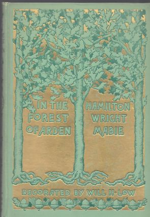 IN THE FOREST OF ARDEN. Hamilton Wright MABIE