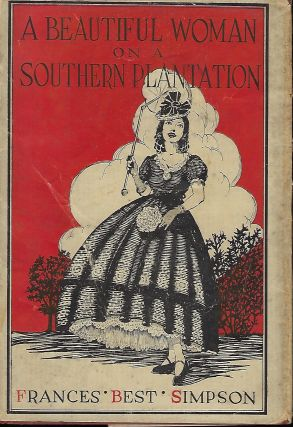 A BEAUTIFUL WOMAN ON A SOUTHERN PLANTATION. Frances BEST SIMPSON