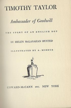TIMOTHY TAYLOR AMBASSADOR OF GOODWILL: THE STORY OF AN ENGLISH BOY