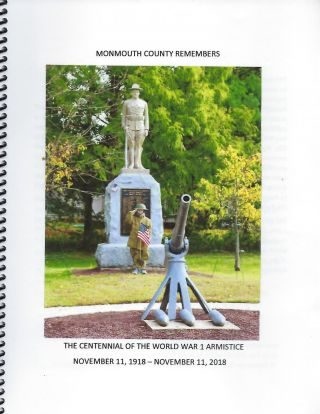 MONMOUTH COUNTY REMEMBERS: THE CENTENNIAL OF THE WORLD WAR 1 ARMISTICE NOVEMBER 11, 1918-...