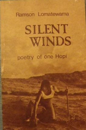 SILENT WINDS: POETRY OF ONE HOPI. Ramson LOMATEWAMA.