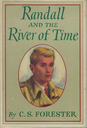RANDALL AND THE RIVER OF THE TIME. C. S. FORESTER.