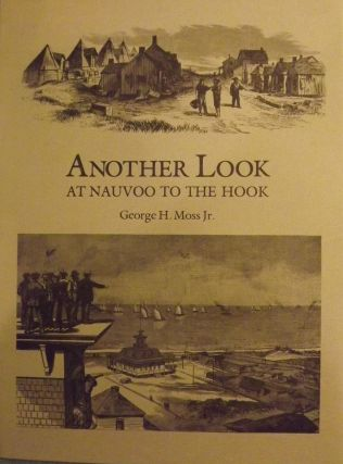 ANOTHER LOOK: AT NAUVOO TO THE HOOK. George H. MOSS JR.
