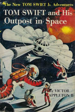 THE NEW TOM SWIFT JR. ADVENTURES: TOM SWIFT AND HIS OUTPOST IN SPACE. Victor APPLETON II