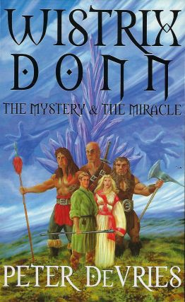 WISTRIX DONN: THE MYSTERY & THE MIRACLE. Peter DE VRIES.