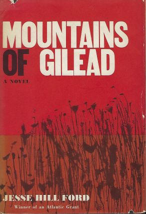MOUNTAINS OF GILEAD: A NOVEL. Jesse Hill FORD.