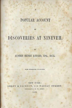 A POPULAR ACCOUNT OF DISCOVERIES AT NINEVEH. Austen Henry LAVARD