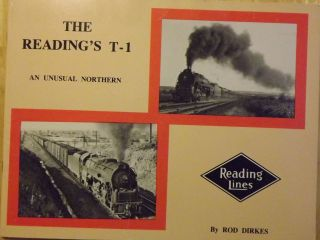 THE READING'S T-1 LOCOMOTIVE: AN UNUSUAL NORTHERN. Rod DIRKES