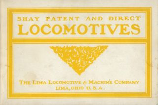 SHAY PATENT AND DIRECT LOCOMOTIVES: LOGGING CARS, CAR WHEELS, AXLES, RAILROAD AND MACHINEREY...