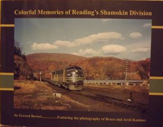 COLORFUL MEMORIES OF READING'S SHAMOKIN DIVISION. Gerard BERNET