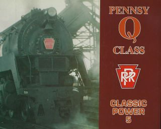 PENNSY Q CLASS: CLASSIC POWER 5