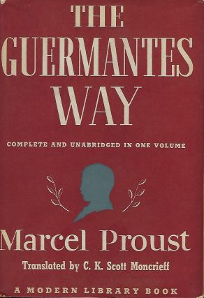 THE GUERMANTES WAY: COMPLETE AND UNABRIDGED IN ONE VOLUME. Marcel PROUST.