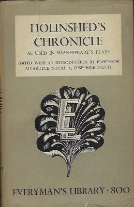 HOLINSHED'S CHRONICLE: AS USED IN SHAKESPEARE'S PLAYS. Allardyce NICOLL, Josephine.