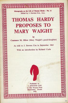 THOMAS HARDY PROPOSES TO MARY WAIGHT. Constance M. OLIVER.