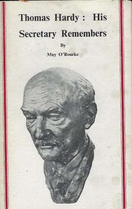 THOMAS HARDY: HIS SECRETARY REMEMBERS. May O'ROURKE.