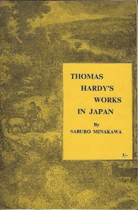 APPRECIATION OF THOMAS HARDY'S WORKS IN JAPAN. Saburo MINAKAWA.