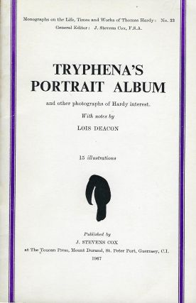 TRYPHENA'S PORTRAIT ALBUM AND OTHER PHOTOGRAPHS OF HARDY INTEREST. Lois DEACON.