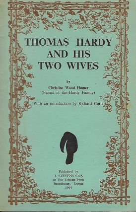THOMAS HARDY AND HIS TWO WIVES. Christine Wood HOMER.