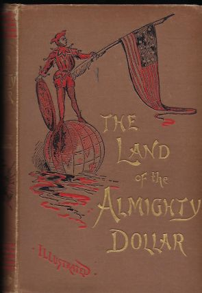 THE LAND OF THE ALMIGHTY DOLLAR. H. Panmure GORDON