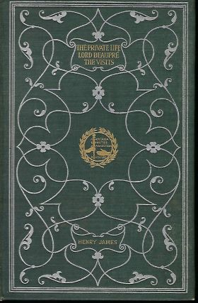 THE PRIVATE LIFE/ LORD BEAUPRE/ THE VISITS. Henry JAMES