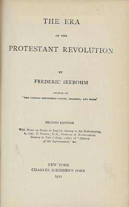 THE ERA OF THE PROTESTANT REVOLUTION. Frederic SEEBOHM.