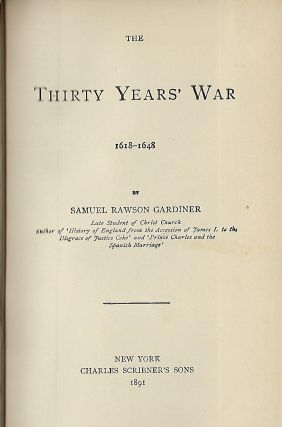THE THIRTY YEARS' WAR 1618-1648. Samuel Rawson GARDINER.