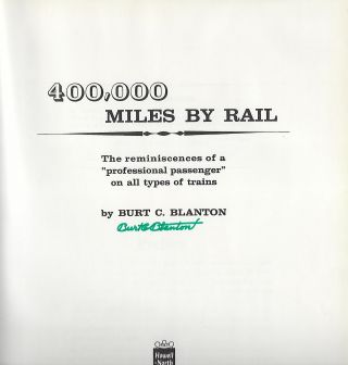 "400,000 MILES BY RAIL: THE REMINISCENCES OF A ""PROFESSIONAL PASSENGER"" ON ALL TYPES OF TRAINS"