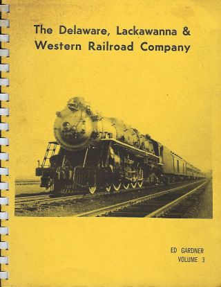 THE DELAWARE, LACKAWANNA & WESTERN RAILROAD COMPANY: VOLUME 3. Ed GARDNER